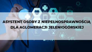 9.2.3 Trwałość – Asystent osoby z niepełnosprawnością dla Aglomeracji Jeleniogórskiej